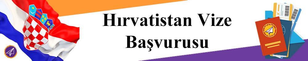 hirvatistan vizesi basvurusu nasil yapilir bilgi