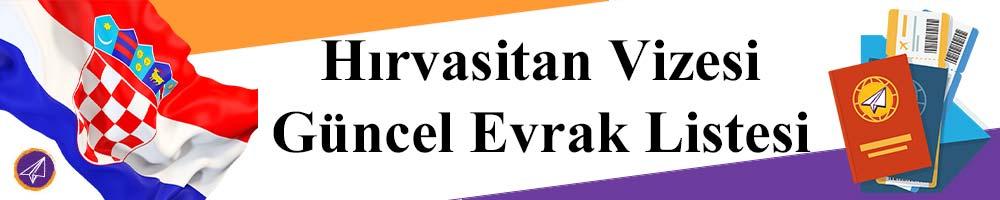 hirvatistan vizesi icin gereken evraklar