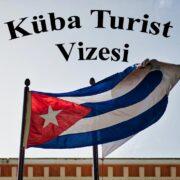 kuba turist vizesi basvurusu islemleri bilgi