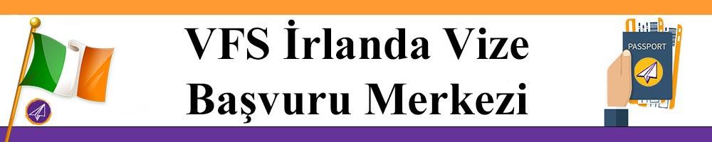 vfs irlanda vize basvuru merkezi