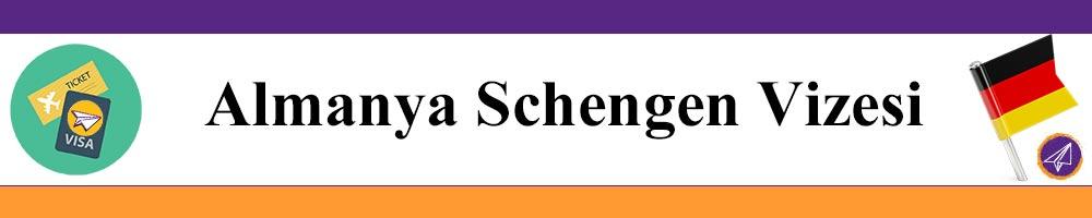 almanya schengen vizesi islemleri