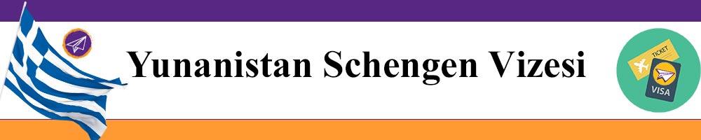 yunanistan schengen vizesi basvurusu islemleri