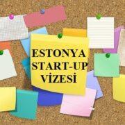 estonya startup vizesi basvurusu bilgi