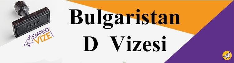bulgaristan d vizesi basvurusu