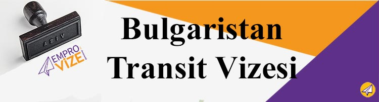 bulgaristan transit vizesi